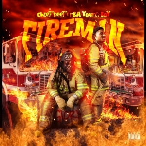 Chief Keef - FIREMAN (feat. NBA YoungBoy)